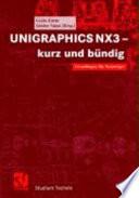 UNIGRAPHICS NX3 - kurz und bündig