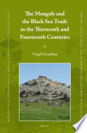 The Mongols and the Black Sea Trade in the Thirteenth and Fourteenth Centuries