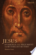 Jesus  Evidence and Argument or Mythicist Myths