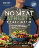 The No Meat Athlete Cookbook