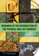 Research at the Intersection of the Physical and Life Sciences