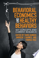 Behavioral Economics And Healthy Behaviors