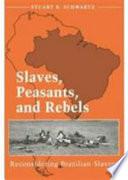 Slaves, Peasants, and Rebels