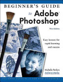 Beginner s Guide to Adobe Photoshop