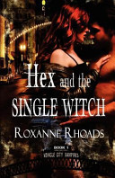 Hex and the Single Witch  Vehicle City Vampires Book One