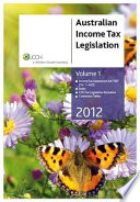 australian-income-tax-legislation-2012-vol-1