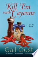 Kill  Em with Cayenne
