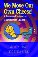 We Move Our Own Cheese