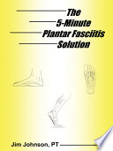 The 5 Minute Plantar Fasciitis Solution