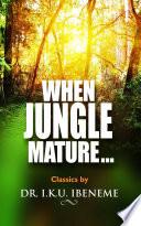 When Jungle Mature
