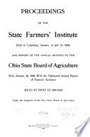 Proceedings of the State Farmers  Institute     and Report of the Annual Meeting of the Ohio State Board of Agriculture