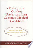 A Therapist s Guide to Understanding Common Medical Conditions
