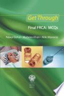 Get Through Final FRCA  MCQs