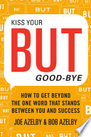 Kiss Your BUT Good Bye