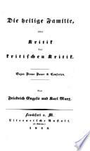Die heilige Familie  oder Kritik der kritischen Kritik  Gegen Bruno Bauer   Consorten  Von F  Engels und Karl Marx