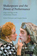 Shakespeare and the Power of Performance Stage This Study Envisions Horizons