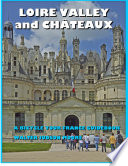 Loire Valley and Ch  teaux  A Bicycle Your France Guidebook