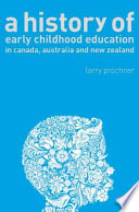 A History of Early Childhood Education in Canada  Australia  and New Zealand