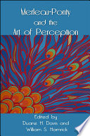 Merleau Ponty and the Art of Perception
