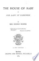 The House of Raby  Or  Our Lady of Darkness Book PDF