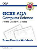 New GCSE Computer Science AQA Exam Practice Workbook - for the Grade 9-1 Course (includes Answers)