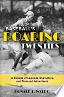 Baseball s Roaring Twenties
