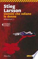 Uomini che odiano le donne by Stieg Larsson