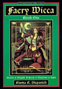 Faery Wicca: Theory & magic, a book of shadows & light