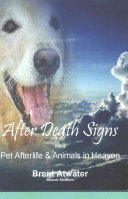 After Death Signs from Pet Afterlife   Animals in Heaven