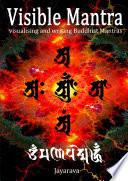 Visible Mantra Visualising Writing Buddhist Mantras