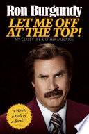 Ebook Let Me Off at the Top! Epub Ron Burgundy Apps Read Mobile