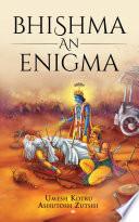 Bhishma an Enigma