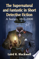 The Supernatural And Fantastic In Short Detective Fiction