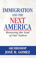 Immigration and the Next America