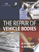 Repair Of Vehicle Bodies : text. fully covers the underpinning knowledge needed for...