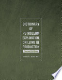 Dictionary of Petroleum Exploration  Drilling   Production  2nd Edition