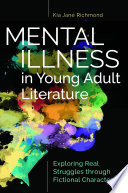 Mental Illness In Young Adult Literature Exploring Real Struggles Through Fictional Characters