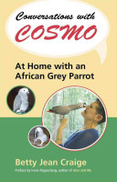 Conversations with Cosmo Grey Parrot Dr Betty Jean Craige