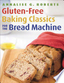Gluten Free Baking Classics for the Bread Machine