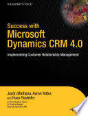 Success with Microsoft Dynamics CRM 4 0