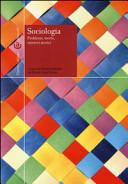 Sociologia. Problemi, teorie, intrecci storici