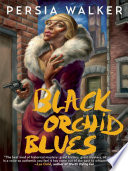 """Black Orchid Blues : """"the best kind of historical..."""
