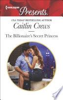 The Billionaire s Secret Princess