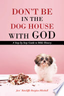 Don   T Be In The Dog House With God : the doghouse with god takes you on...