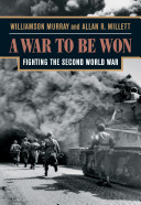 War to Be Won Fighting the Second World War, 1937-1945