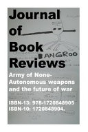 Journal Of Book Reviews Army Of None Autonomous Weapons And The Future Of War