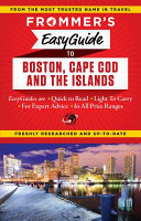 Frommer s Easyguide to Boston  Cape Cod and the Islands