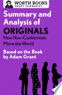 Summary and Analysis of Originals  How Non Conformists Move the World