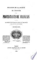 Bulletin De La Societe De L'Histoire Du Protestantisme Francais
