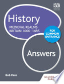 History for Common Entrance  Medieval Realms Britain 1066 1485 Answers
